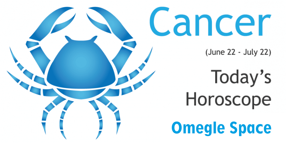 Today's Cancer daily horoscope 27/01/2019   Omegle space video chat